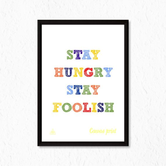 Inspirational Canvas Print ''Stay Hungry Stay by decalplaza, $17.99