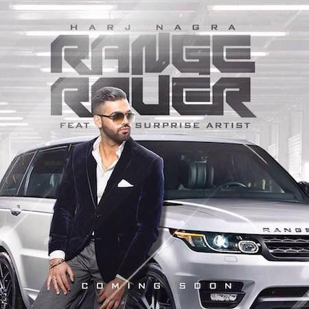 Range Rover - Harj Nagra Mp3 Download, Harj Nagra ft. Benny Dhaliwal - Range Rover Song Free Download, Range Rover Harj Nagra Full Song Video Song Download