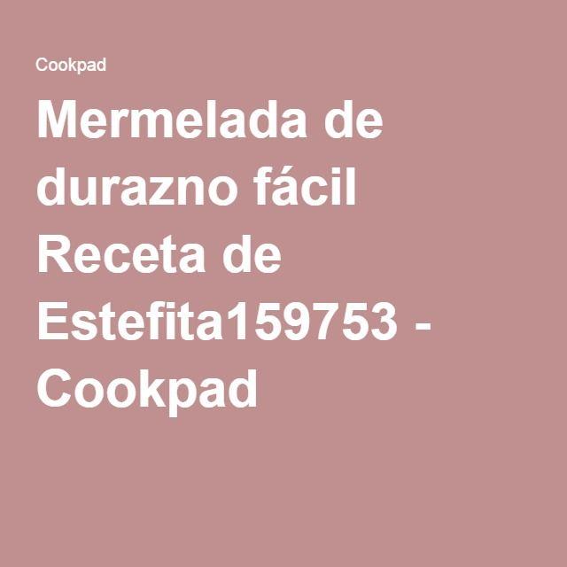 Mermelada de durazno fácil Receta de Estefita159753 - Cookpad