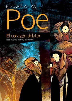 El corazón delator (The Tell-Tale Heart),  cuento del escritor estadounidense Edgar Allan Poe.