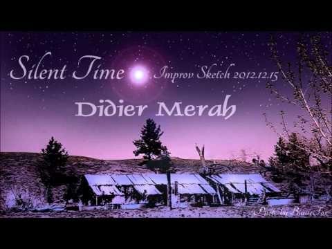 test4  Silent Time - Improv Sketch 2012.12.15 - Didier Merah