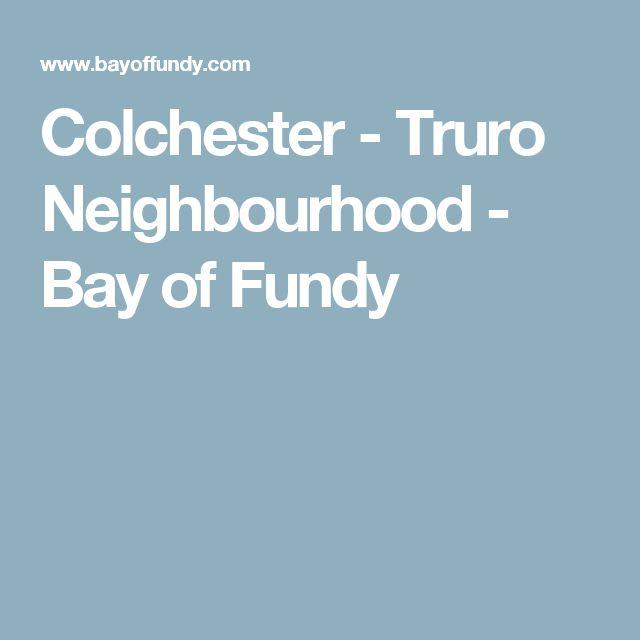 Colchester - Truro Neighbourhood - Bay of Fundy