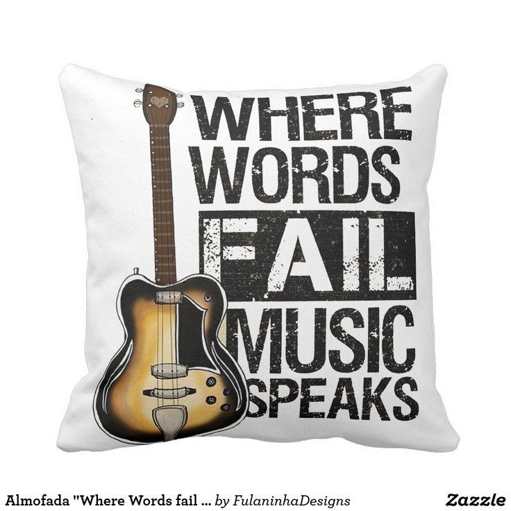 "Almofada ""Where Words fail music speaks"""