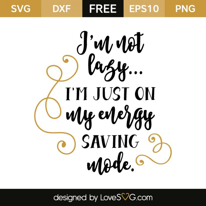 *** FREE SVG CUT FILE for Cricut, Silhouette and more *** I'm not lazy