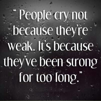 Strength In Tears Inspirational Quotes Pinterest Strength