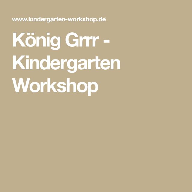 König Grrr - Kindergarten Workshop