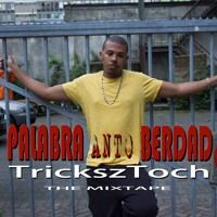 8. Desde Prome Biaha - TrickszToch x N.M.O (PalabraAntoBerdad The Mixtape) by TrickszToch on SoundCloud