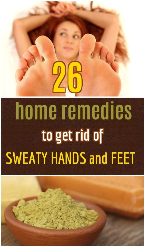 26 Effective Home Remedies for Sweaty Hands and Feet
