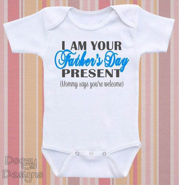 Cute First Fathers Day Gifts Part - 39: I Am Your Fatheru0027s Day Present Cute And Funny Baby Bodysuit Or Baby Shirt  On Etsy