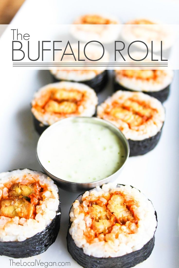 I have been on a vegan sushi kick ever since I got my rice cooker, and this  is one of my favorite creations! I took my love for buffalo tempeh and  sushi and well, just combined them. I hope you enjoy this extremely  satisfying roll as mush as I do!  The Buffalo Roll  Makes 4 rolls      * 1 block of tempeh     * 1 tbsp EVOO, extra virgin olive oil     * 1 cup of your favorite jarred buffalo, or homemade vegan buffalo       sauce     * 4 cups of sushi rice, cooked (about 1 1/2 cups…