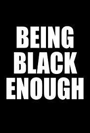 Watch Being Black Enough (2018)  Full Movie,Full Being Black Enough (2018)  Online HD Watch,Online Being Black Enough (2018)  Full Free Movies,Being Black Enough (2018)  Movie Full Watch,Movie Being Black Enough (2018)  Full Cinema HD Watch,