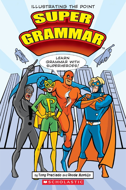 "Holy awesome Batman! A great way to illustrate grammar lessons! Super Grammar -- ""Learn Grammar with Superheroes"""