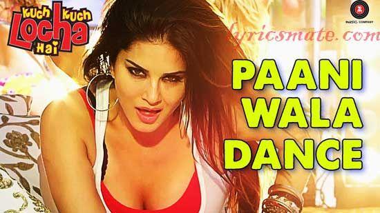Paani Wala Dance Lyrics from Kuch Kuch Locha Hai