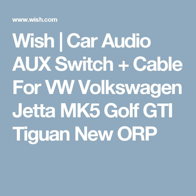 Wish | Car Audio AUX Switch + Cable For VW Volkswagen Jetta MK5 Golf GTI Tiguan New ORP