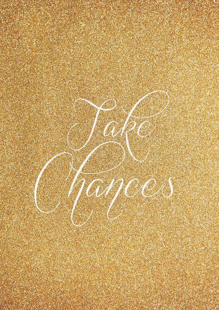 Take Chances ~