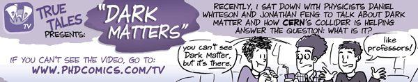PHD Comics: Tales from the Road: Dark Matters