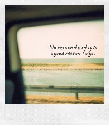 No reason to say is a good reason to go. | #quotes #travel #glamping @GLAMPTROTTER