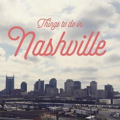 All the best things to do when spending a weekend in Nashville, Tennessee.