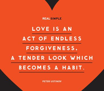"""Love is an act of endless forgiveness, a tender look which becomes a habit."" —Peter Ustinov #quotes"