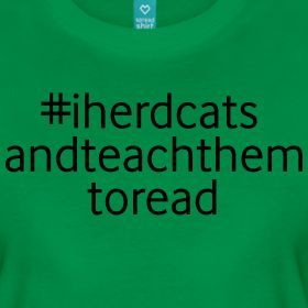 Hashtag I Herd Cats and Teach Them to Read | Women's | Teacher T-Shirts