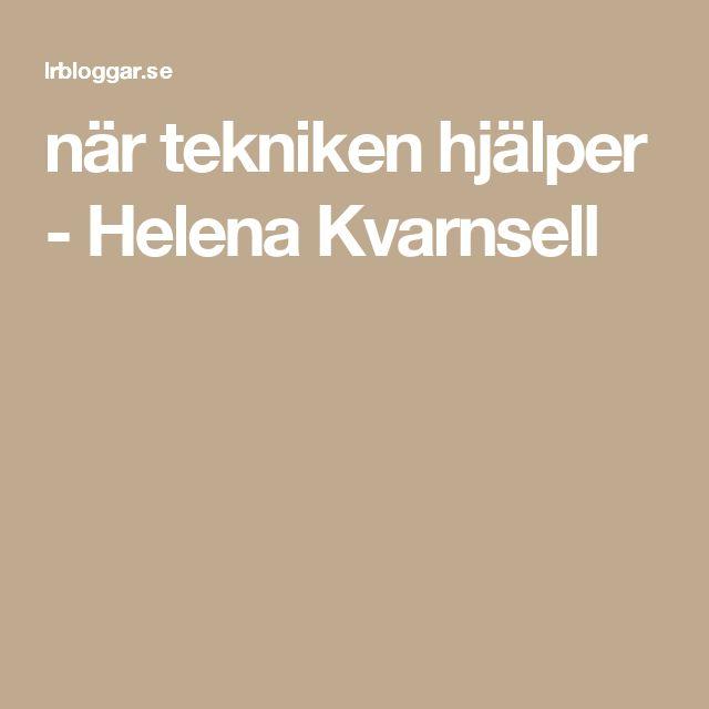 när tekniken hjälper - Helena Kvarnsell