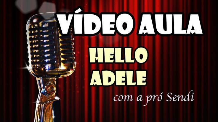Aprenda a cantar a música Hello - Adele