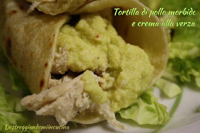 Destreggiandomi in cucina: Tortillas con pollo morbido e crema alla verza
