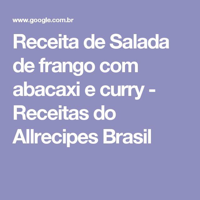 Receita de Salada de frango com abacaxi e curry - Receitas do Allrecipes Brasil