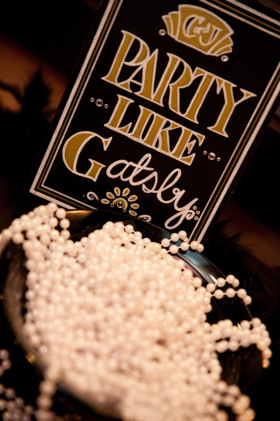 Art Deco - Roaring Twenties - Vintage - Great Gatsby Wedding - Party Like Gatsby Sign Wow Your Guests with this Handpainted Embellished Sign
