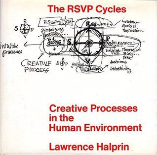 The RSVP Cycles: Creative Processes in the Human Environment - First Edition