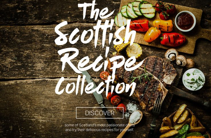 The Scottish Recipe Collection, from VisitScotland.http://ebooks.visitscotland.com/recipes/3/