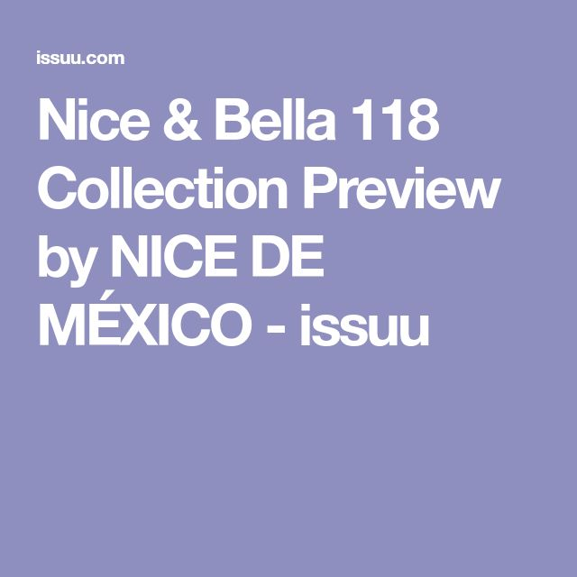 Nice & Bella 118 Collection Preview by NICE DE MÉXICO - issuu