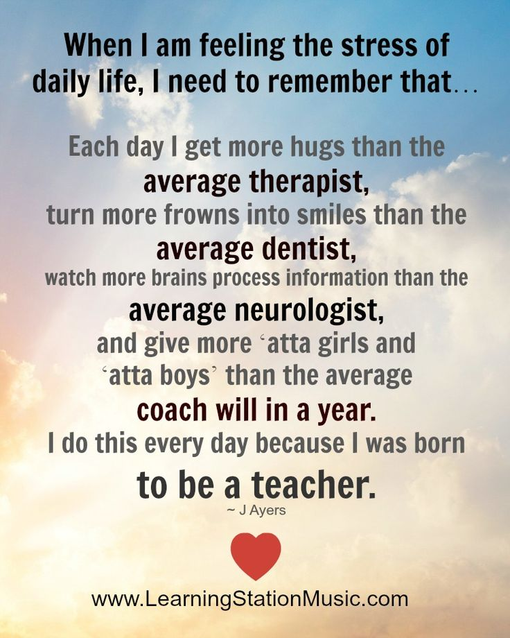Teaching is a special calling. It's a profession that requires long hours, hard work and total dedication. Every devoted teacher will tell you that every minute of their career was totally worth the benefits of seeing their children grow, learn, prosper and develop into the best they can possibly be. Because they were born to be teachers and make a positive difference in the lives of children. #quote #teaching
