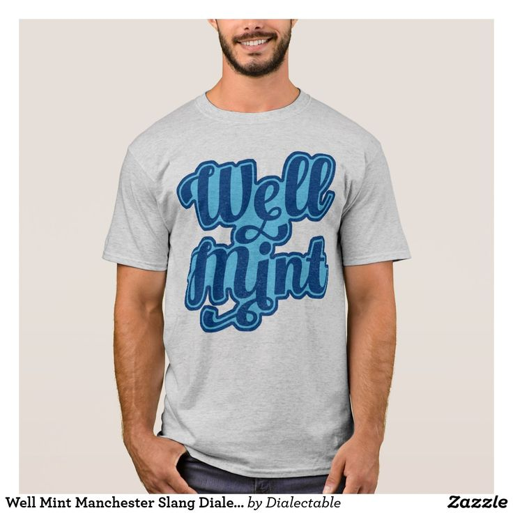 Well Mint #Manchester Slang Dialect TShirt. Available in many different styles and colours. #Dialect #Mancunian #Slang #TShirts