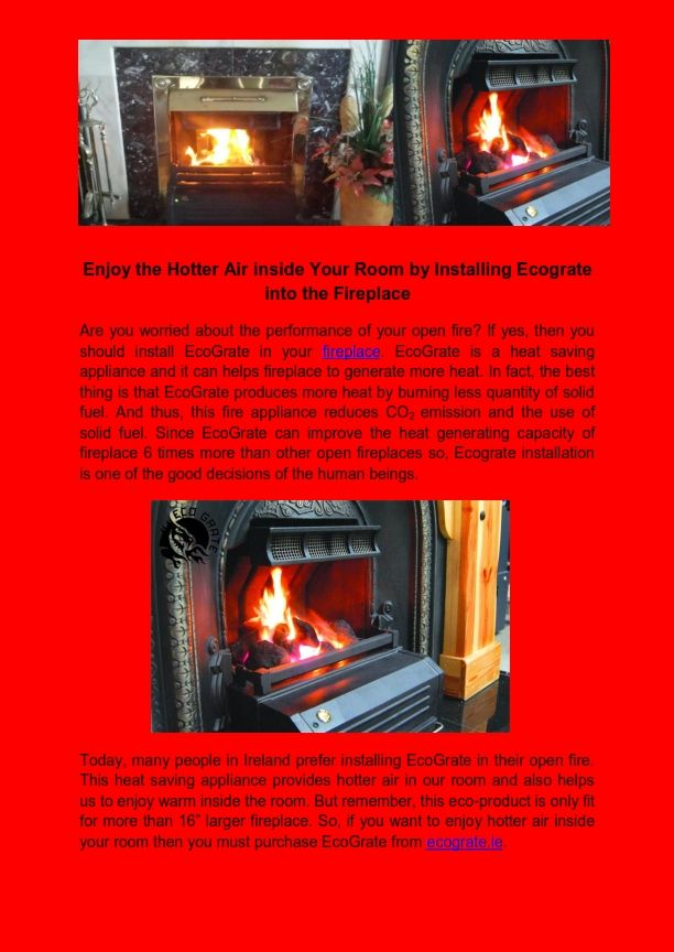 People in #Ireland prefer installing #EcoGrate in their open fire to get improved heat output.