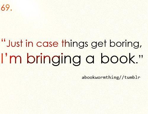 I'm bringing a book.