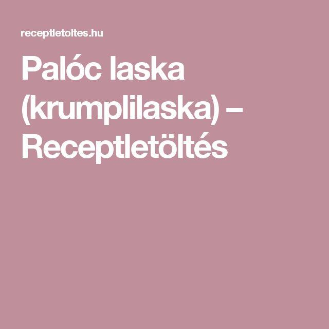Palóc laska (krumplilaska) – Receptletöltés