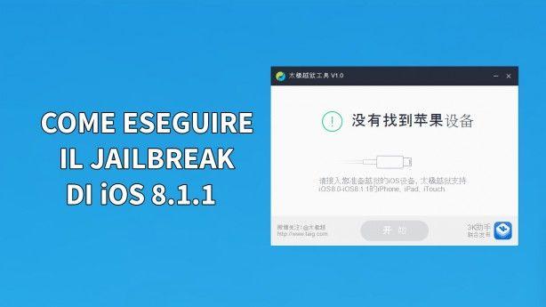 Come eseguire il Jailbreak di iOS 8.1.1 e 8.2 beta su iPhone con TaiG