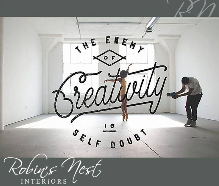 The enemy of creativity is self doubt. #RobinsNest #SundayMotivation