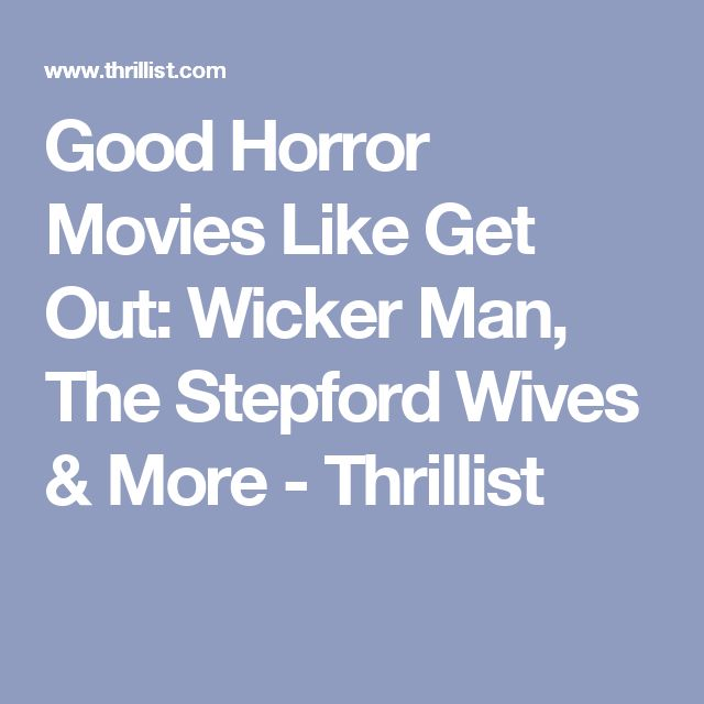 Good Horror Movies Like Get Out: Wicker Man, The Stepford Wives & More - Thrillist