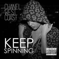 Chanel West Coast - Keep Spinning by Chanel West Coast on SoundCloud