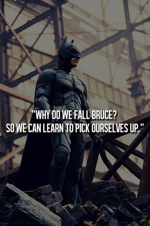 Why do we fall? So we can learn to pick ourselves back up ...