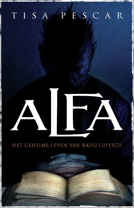 The cover of Alfa   Omslag van Alfa Uitgeverij: Luitingh-Sijthoff ISBN: 9789024560233 2012 Paperback   Ebook  fantasyboeken   fantasy books   vampires   weerwolves   moroi   strigoi