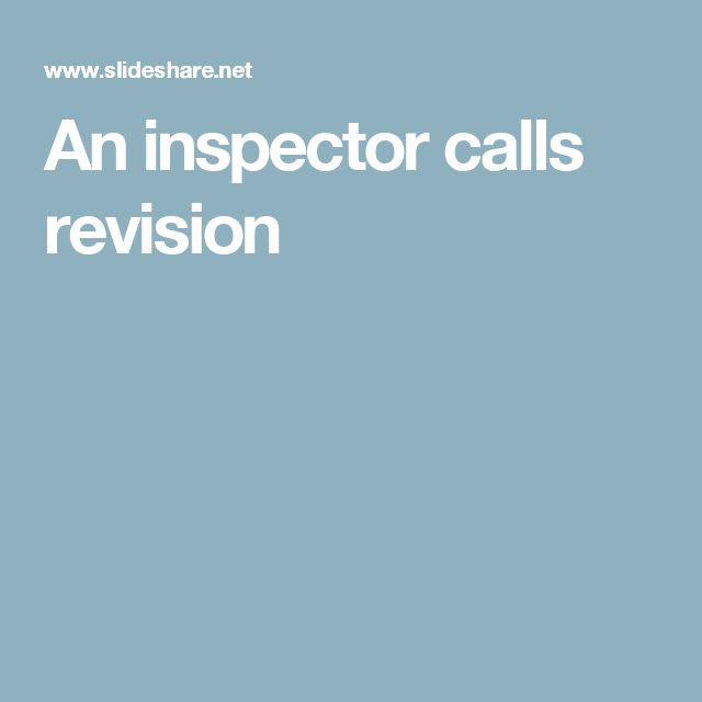 inspector calls revision notes An inspector calls 'an inspector calls' is a play set in the mystery/ detective thriller genre which contains dramatic irony and comedy.