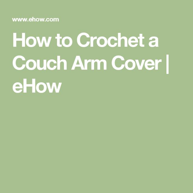 How to Crochet a Couch Arm Cover | eHow