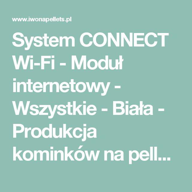 System CONNECT Wi-Fi - Moduł internetowy - Wszystkie-Biała-Produkcja kominków na pellet-Główna-Wyposażenie dodatkowe-Technika grzewcza - Iwona Pellets - Kominki na pellet i drewno