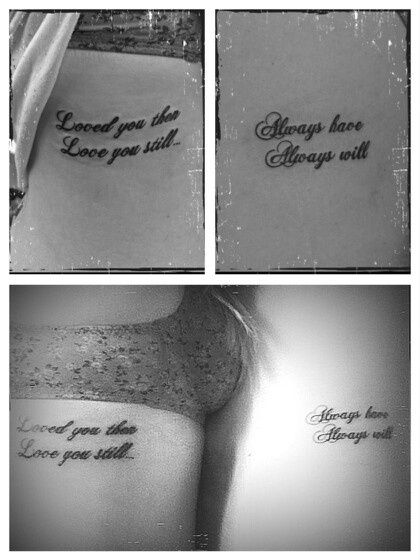 Loved you then love you still always have always will inkeddd | tattoos picture couple tattoos
