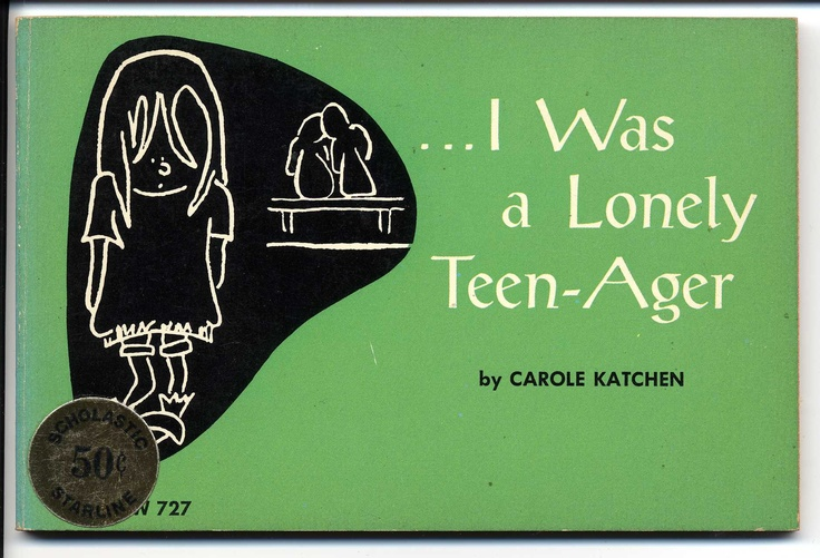 I was a Lonely Teen-Ager by Carole Katchen