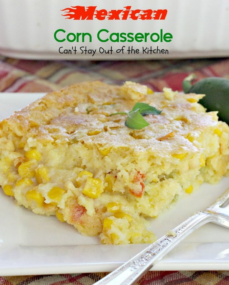 Mexican Corn Casserole | Can't Stay Out of the Kitchen |