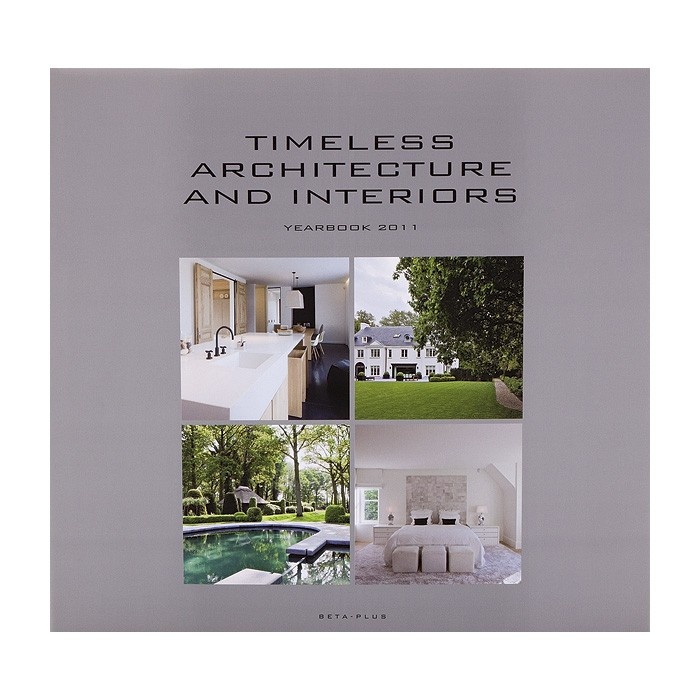 Timeless architecture and interiors - yearbook 2011 The designer touch for your interiors and wellness